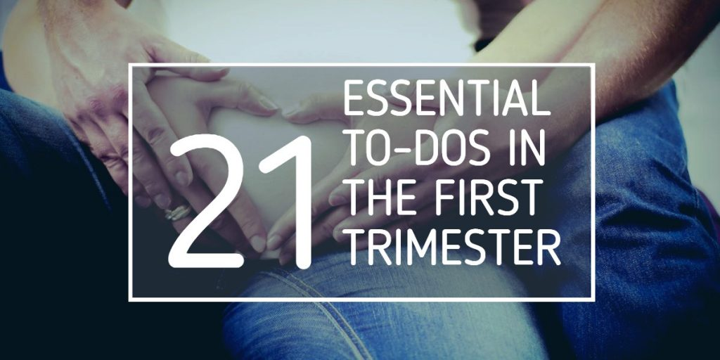 to-dos in the first trimester of pregnancy