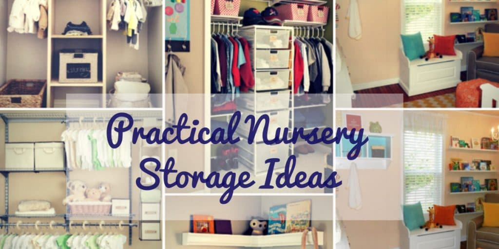 Here Are Just A Few Nursery Storage Ideas Out There