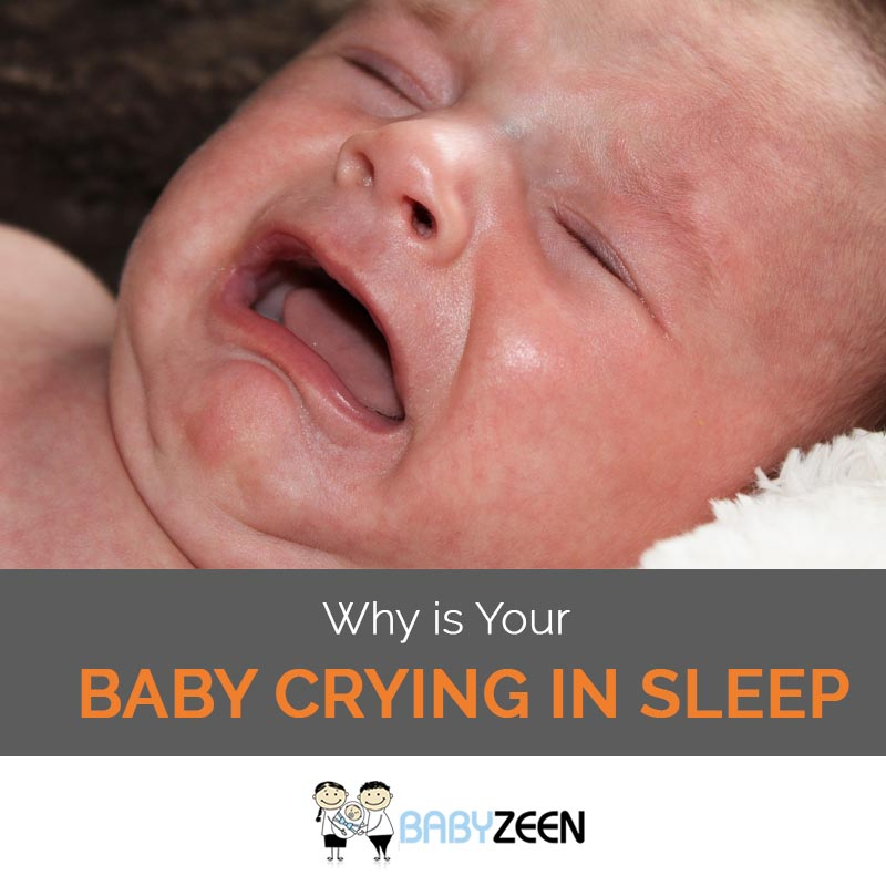 Why is The Baby Crying in Sleep?  Some of the main reasons your baby cries during the night include:  Rock the baby to sleep every time  Most babies will wake up about five times a night after a dream.